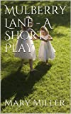 Mulberry Lane - A Short Play