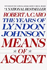 Means of Ascent: The Years of Lyndon Johnson II Kindle Edition