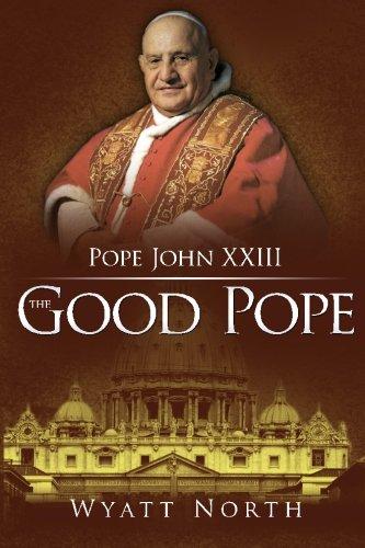 Pope John XXIII: The Good Pope