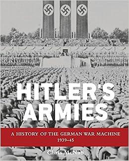 Amazon com: Hitler's Armies: A history of the German War Machine