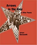 Arrows in the Gale and Other Poems, Arturo Giovannitti, 0970066392