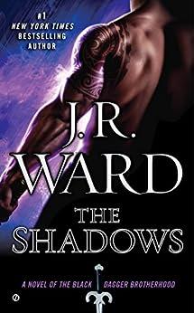 The Shadows (Black Dagger Brotherhood, Book 13) by [Ward, J.R.]