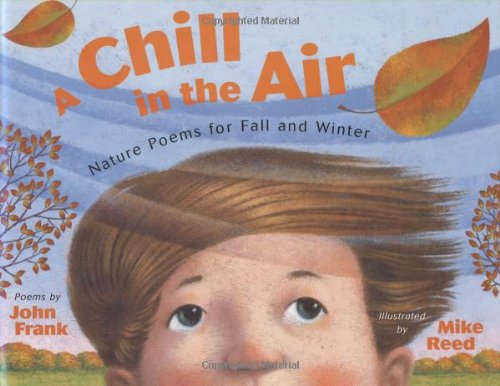 a chill in the air nature poems for fall and winter john frank