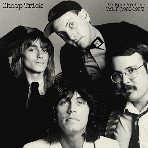 Cheap Trick: The Epic Archive Vol. 2 (1980-1983)