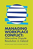 img - for Managing Workplace Conflict: Alternative Dispute Resolution in Ireland book / textbook / text book