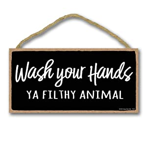 Honey Dew Gifts Bathroom Sign, Wash Your Hands ya Filthy Animal 5 inch by 10 inch Hanging Wall Art, Decorative Funny Inappropriate Sign, Home Decor