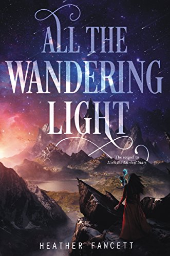 All the Wandering Light (Even the Darkest Stars Book 2)