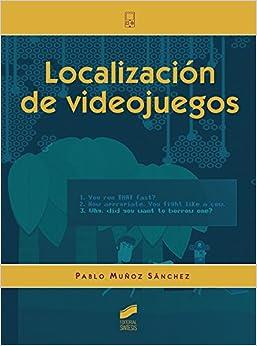Localización De Videojuegos por Pablo Muñoz Sánchez