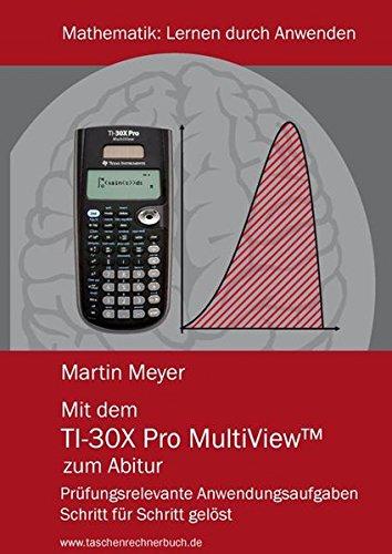 Mit dem TI-30X Pro MultiView zum Abitur (Multiview 30x Ti Pro)