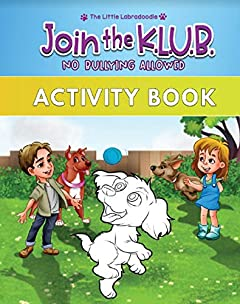 Join the K.L.U.B. - No Bullying Allowed: Activity Book for Kids Ages 4-8