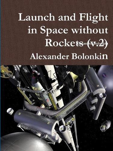 Download Launch and Flight in Space without Rockets (v.2) ebook