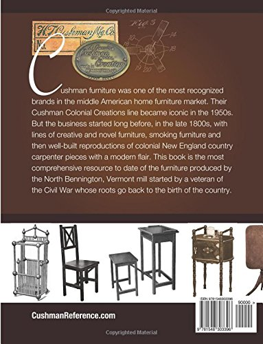 Cushman Furniture Reference, Volume 1: Furniture By The H. T. Cushman  Manufacturing Company Of North Bennington, Vermont: Susan Bonser, David  Bonser: ...