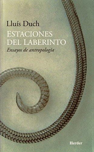 Estaciones del laberinto: Ensayos de antropología por Lluís Duch Álvarez