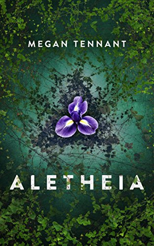 Aletheia (The Seventh River Book 1) by [Tennant, Megan]