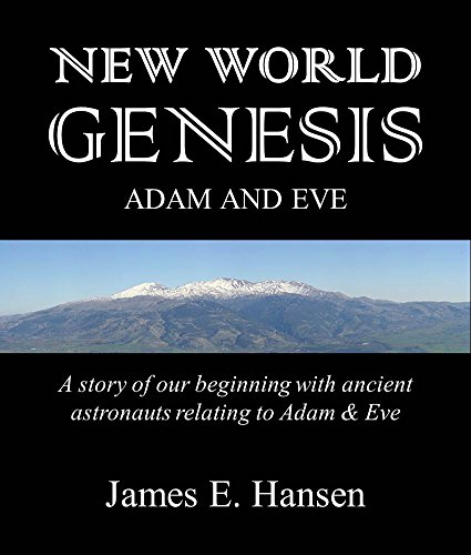NEW WORLD GENESIS: Adam and Eve: A Story of Our Beginning with Ancient Astronauts relating to Adam and Eve