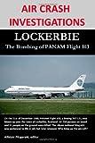 AIR CRASH INVESTIGATIONS: LOCKERBIE, The Bombing of PANAM Flight 103