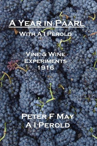 A Year in Paarl with A I Perold: Vine and Wine Experiments 1916
