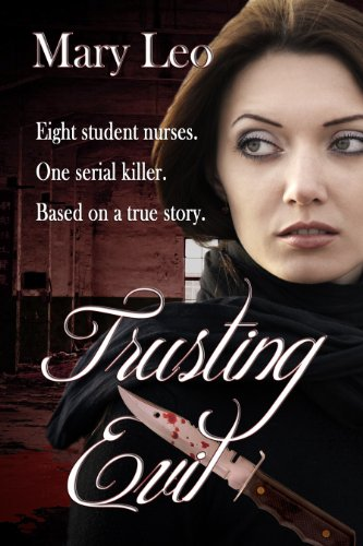 <strong>Kindle Nation Daily Bargain Book Alert: Do You Like Your Romance Sprinkled With Murder? Download Mary Leo's True Crime Romantic Thriller <em>TRUSTING EVIL</em> - Now Just $2.99 and Currently FREE for Amazon Prime Members via Kindle Lending Library!</strong>