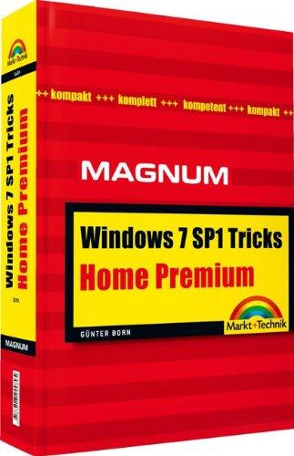 Windows 7 Home Premium Tricks: Kompakt, komplett, kompetent (Magnum) Taschenbuch – 1. Februar 2010 Günter Born Markt+Technik Verlag 3827244897 Informatik
