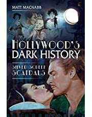 Hollywood's Dark History: Silver Screen Scandals