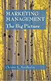 Marketing Management: The Big Picture, Christie L. Nordhielm, 0471756687