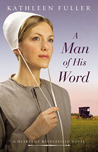 A Man of His Word (A Hearts of Middlefield Book 1)]()