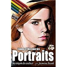 Comment Dessiner des Portraits: au crayon de couleur (French Edition)