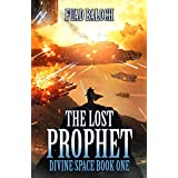 The Lost Prophet: A Space Fantasy Series (Divine Space Book 1)