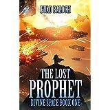 The Lost Prophet (Divine Space Book 1)