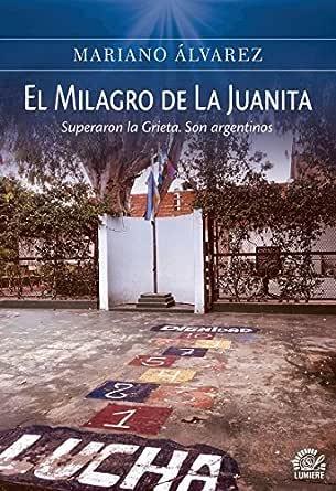 El Milagro de La Juanita: Superaron la Grieta. Son argentinos ...