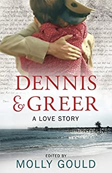 Dennis and Greer: A Love Story by [Gould, Molly]