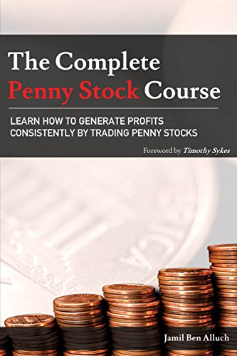 The Complete Penny Stock Course: Learn How To Generate Profits Consistently By Trading Penny Stocks cover