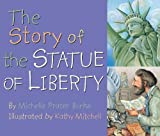 The Story of the Statue of Liberty, Michelle Prater Burke, 082491841X
