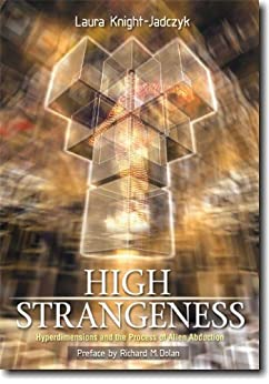 High Strangeness: Hyperdimensions and the Process of Alien Abduction by [Knight-Jadczyk, Laura]