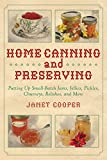 amish made jelly - Home Canning and Preserving: Putting Up Small-Batch Jams, Jellies, Pickles, Chutneys, Relishes, and More