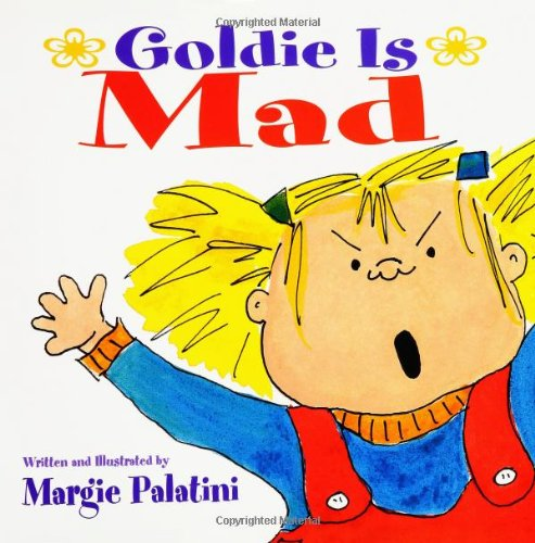 Download Goldie Is Mad: Goldie is Mad Picturebook ebook