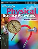 Hands-On Physical Science Activities for Grades K-6, Marvin N. Tolman, 0787978671