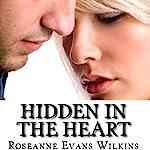 Hidden in the Heart: An LDS Novel | Roseanne Evans Wilkins