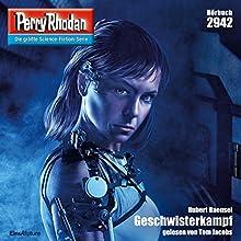 Geschwisterkampf (Perry Rhodan 2942) Hörbuch von Hubert Haensel Gesprochen von: Tom Jacobs