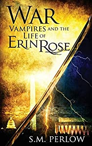 War (Vampires and the Life of Erin Rose)