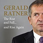 Gerald Ratner: The Rise and Fall...and Rise Again Audiobook by Gerald Ratner Narrated by Gerald Ratner