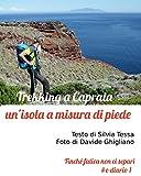 Trekking a Capraia: un'isola a misura di piede (Finché fatica non ci separi) (Italian Edition)