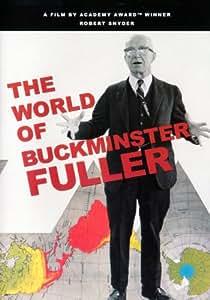 The World of Buckminster Fuller