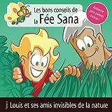 Louis et ses amis invisibles de la nature: Les bons conseils de la Fée Sana - Tome 3