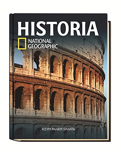 Historia National Geographic Tom 14: Rzym panem swiata Historia National Geographic Tom 14: Rzym panem swiata