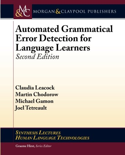 Error Detection (Automated Grammatical Error Detection for Language Learners: Second Edition (Synthesis Lectures on Human Language Technologies))