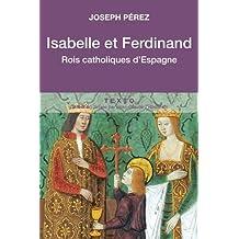 ISABELLE ET FERDINAND : ROIS CATHOLIQUES D'ESPAGNE