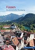 Fussen : Ein Historischer Rundgang, Michelbach, Ruth, 3795424151