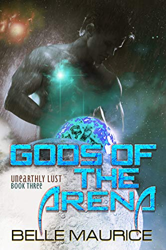 Gods Of the Arena 3 (Unearthly Lust)