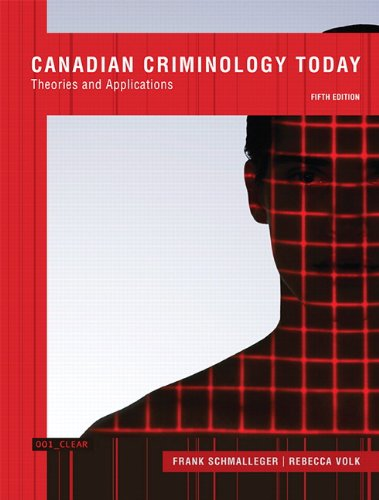 Canadian Criminology Today: Theories and Applications, Fifth Canadian Edition (5th Edition)